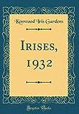 Amazon / Forgotten Books: Irises, 1932 Classic Reprint (Kenwood Iris Gardens)