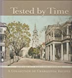 img - for Tested by Time: A Collection Of Charleston Recipes by Porter-Gaud Parents Guild (1997-10-03) book / textbook / text book