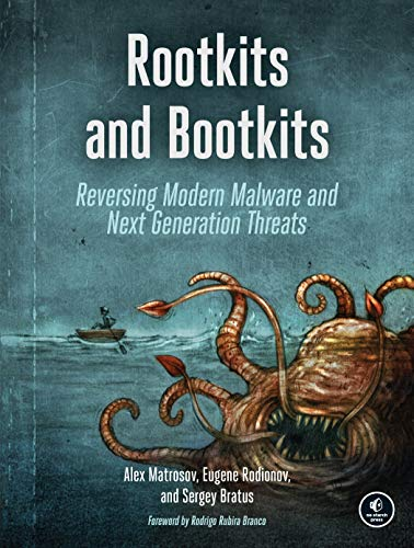 Rootkits and Bootkits: Reversing Modern Malware and Next Generation Threats ()