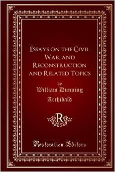 Essays on the Civil War and Reconstruction and Related Topics
