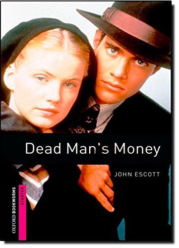 Dead Man's Money: Starter: 250-word Vocabulary (Oxford Bookworms Library, Starter)