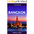 Bangkok Travel Guide: 2017 edition (Thailand Travel Guide)