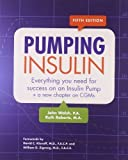 Pumping Insulin: Everything You Need to Succeed on an Insulin Pump by Walsh, John, Roberts, Ruth (2012) Paperback