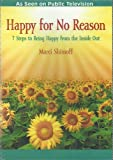 Happy for No Reason; 7 Steps to Being Happy from the Inside Out