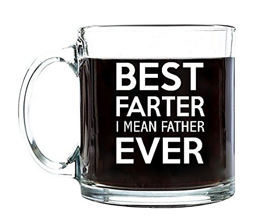 Choose Your Father`s Day Gift for Dad Tea Coffee Mug Beverages Clear Glass Cups (Best Farter Ever, 13 oz.)