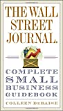 The Wall Street Journal. Complete Small Business Guidebook 1st Edition