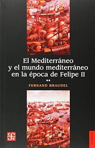 El Mediterráneo Y El Mundo Mediterráneo En La Época De Felipe Ii.Volúmen Ii