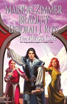 The Alton Gift (Darkover Book 27) by [Bradley, Marion Zimmer, Ross, Deborah J.]