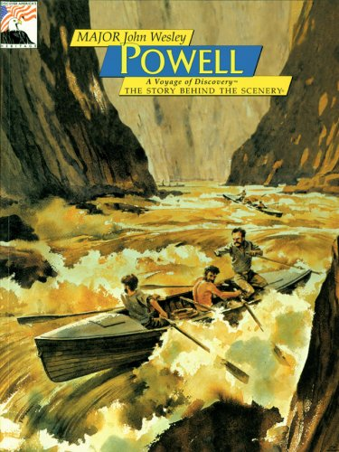 John Wesley Powell: Voyage of Discovery:The Story Behind the Scenery