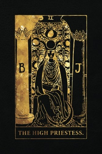 The High Priestess: 120 College Ruled Lined Pages, The High Priestess Tarot Card Notebook - Black and Gold - Journal, Diary, Sketchbook (Tarot Card Notebooks) ()