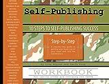 Self-Publishing Boot Camp Workbook, Lisa Alpine and Carla King, 0982574304