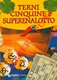 img - for Terni, cinquine e Superenalotto. Il gioco le tecniche la cabala. book / textbook / text book