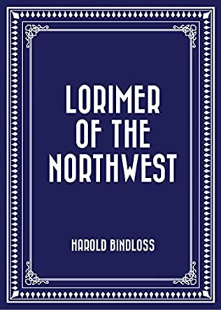 book cover of Lorimer of the Northwest