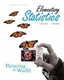 Elementary Statistics : Picturing the World, Larson, Ron and Farber, Betsy, 0132062909