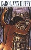 Selected Poems of Carol Ann Duffy, Carol Ann Duffy, 0140587357