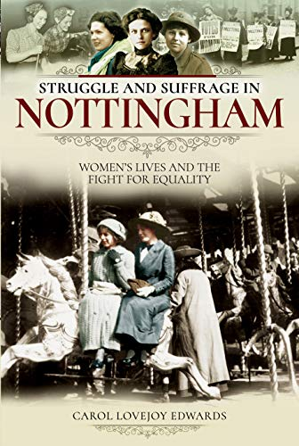 Struggle and Suffrage in Nottingham: Women's Lives and the Fight for Equality