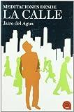 Meditaciones Desde la Calle, Jairo Del Agua, 8493761508