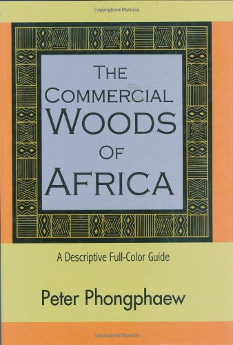 Read Online The Commercial Woods of Africa: A Descriptive Full-Color Guide pdf