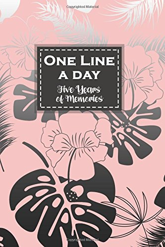 One Line a Day, Five Years of Memories: Tropical Monstera Leaves, Pink Covering, A Five Year Memoir, 6x9 Dated and Lined Diary (One Line a Day: a Five Year Memory Book) pdf epub