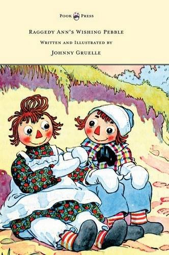 Raggedy Ann's Wishing Pebble - Written and Illustrated by Johnny Gruelle ebook
