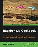 Backbone. Js Cookbook, Vadim Mirgorod, 1782162720
