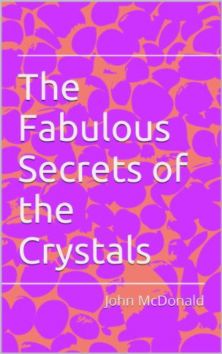 The Fabulous Secrets of the Crystals
