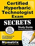 Certified Hyperbaric Technologist Exam Secrets Study Guide: CHT Test Review for the Certified Hyperbaric Technologist Exam