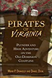Pirates of Virginia: Plunder and High Adventure on the Old Dominion Coastline