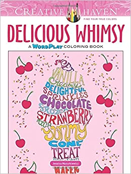 Amazon Creative Haven Delicious Whimsy A WordPlay Coloring Book Adult 9780486814544 Jessica Mazurkiewicz Books
