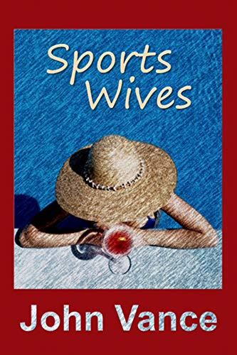 Sports Wives by John Vance