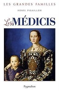 Les Médicis par Henri Pigaillem