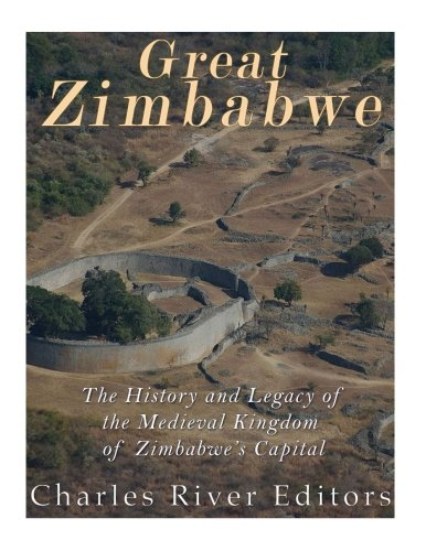 Great Zimbabwe: The History and Legacy of the Medieval Kingd