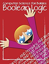 Boolean Logic for Babies (Computer Science for Babies Book 1)