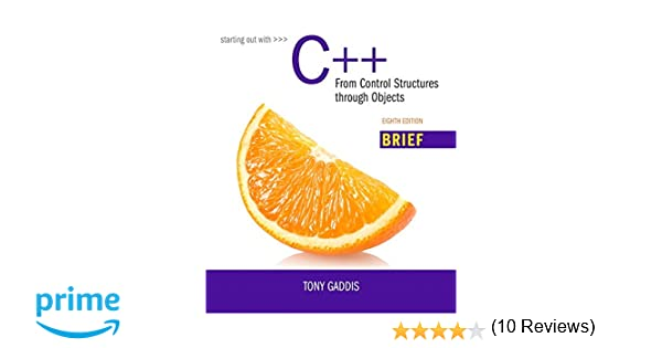 Amazon starting out with c from control structures through amazon starting out with c from control structures through objects brief version 8th edition 9780134037325 tony gaddis books fandeluxe Image collections