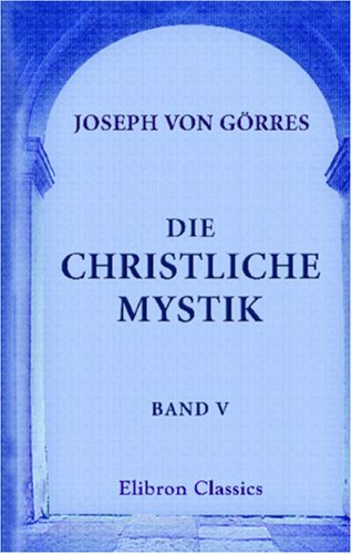 Download Die christliche Mystik: Band V (German Edition) PDF