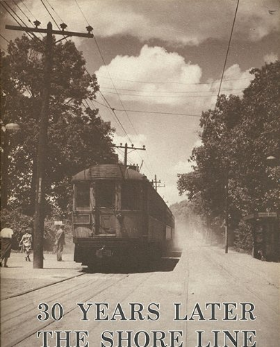 30 Years Later the Shore Line: Evanston - Waukegan, 1896 - 1955, A photographic rememberance of the Shore Line of the Chicago North Shore & Milwaukee Railroad