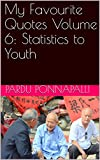 img - for My Favourite Quotes Volume 6: Statistics to Youth book / textbook / text book