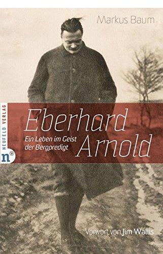Biografie: Eberhard Arnold von Karl-Heinz Vanheiden