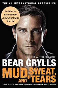 Mud, Sweat, and Tears: The Autobiography by [Grylls, Bear]
