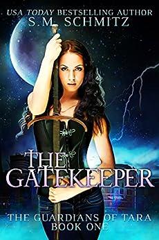 The Gatekeeper (The Guardians of Tara Book 1) by [Schmitz, S.M.]