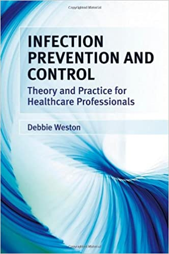 Book Infection Prevention and Control: Theory and Practice for Healthcare Professionals