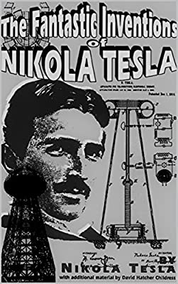 The Fantastic inventions of Nikola Tesla(Annotated)