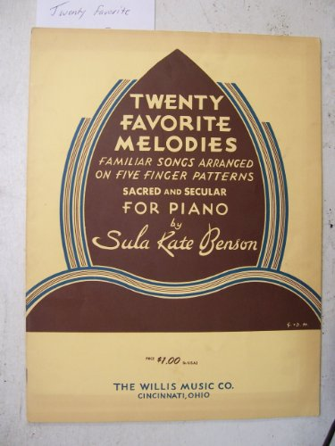 Twenty Favorite Melodies: Familiar Songs Arranged on Five Finger Patterns for Piano ()