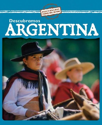 Read Online Descubramos Argentina/ Looking at Argentina (Descubramos Paises Del Mundo / Looking at Countries) (Spanish Edition) pdf