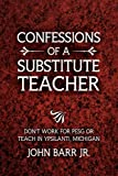 Confessions of a Substitute Teacher, John Barr, 1450005667