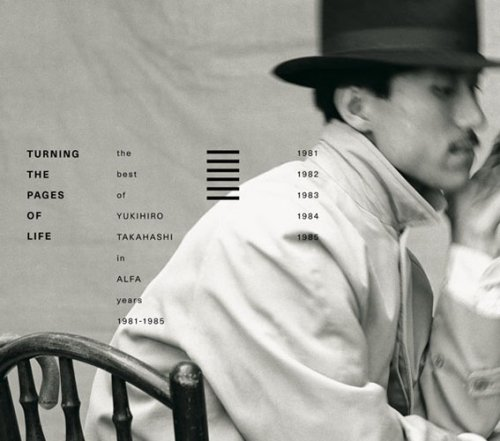 【Blu-spec CD】Turning The Pages Of Life THE BEST OF YUKIHIRO TAKAHASHI IN ALFA YEARS 1981-1985