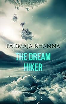 The Dream Hiker by [Khanna, Padmaja]