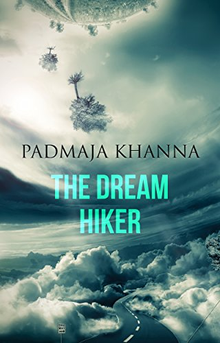 Book: The Dream Hiker by Padmaja Khanna