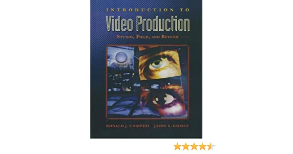 Introduction to video production studio field and beyond ronald introduction to video production studio field and beyond ronald compesi jaime gomez 9780205361076 amazon books fandeluxe Choice Image