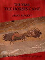 The Year The Horses Came (The EarthSong Trilogy Book 1)